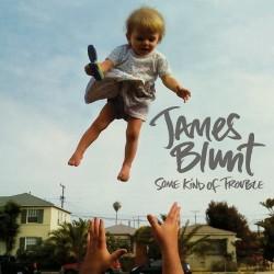 Chronique-Critique-James Blunt - Some kind of trouble