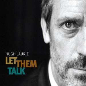 chronique-critique-album-hugh-laurie-let-them-talk-Blues-2011